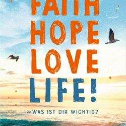 Faith Hope Love Life