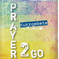 Prayer to go Kurzgebete